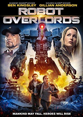 ROBOT OVERLORDS by Gillian Anderson, Callan McAuliffe Ben Kingsley