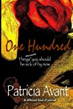 One Hundred Things You Should Be Sick of by Now, Patricia Avant, 1480113018