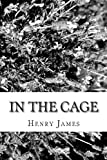In the Cage, Henry James, 1481221345