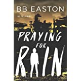 Praying for Rain (The Rain Trilogy)