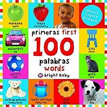 First 100 Words Bilingual: Primeras 100 palabras - Spanish-English Bilingual
