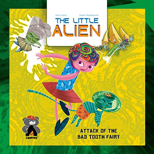 The Little Alien: Attack of the Bad Tooth Fairy (Campfire Graphic Novels)