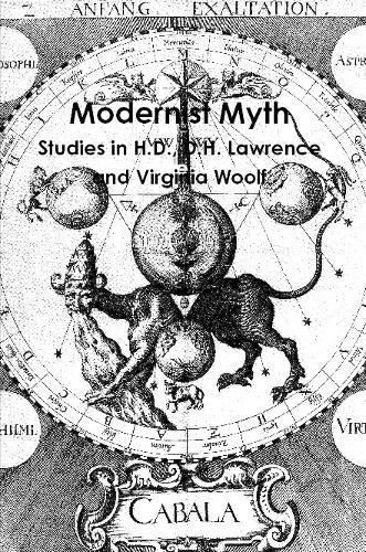 Modernist Myth: Studies In H.D., D.H. Lawrence, And Virginia Woolf