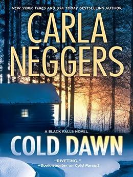 Cold Dawn (A Black Falls Book 3) by [Neggers, Carla]