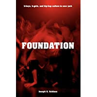 Foundation: B-boys, B-girls and Hip-Hop Culture in New