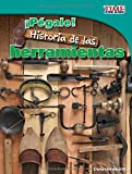 Pégale! /Hit Him!: Historia de las herramientas (Time for Kids En Español, Level 3) (Spanish Edition)