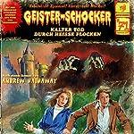 Kalter Tod durch heiße Flocken (Geister-Schocker 71) | Andrew Hathaway