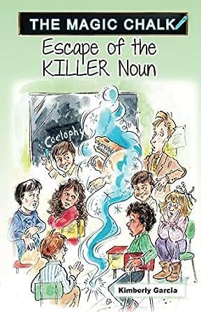 Amazon.com: Escape of the KILLER Noun (The Magic Chalk Book 1 ...