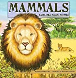Mammals: Hairy, Milk-Making Animals (Amazing Science: Animal Classification)