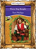 Three Dog Knight by Tori Phillips front cover