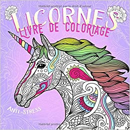 Amazon Com Livre De Coloriage Licornes Anti Stress