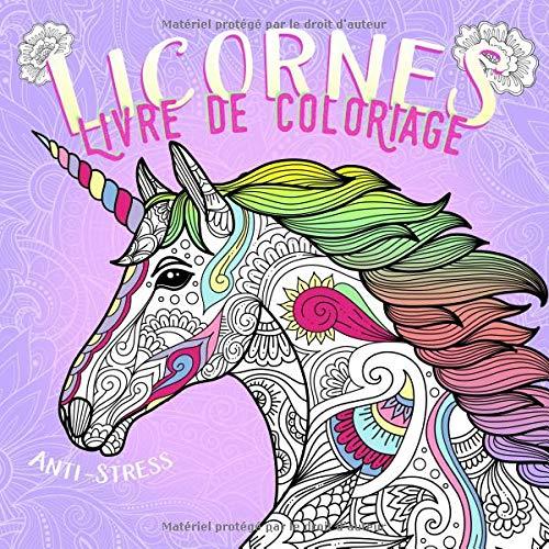 Amazon Com Livre De Coloriage Licornes Anti Stress