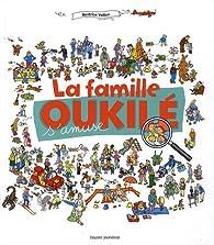 La famille Oukilé s'amuse par Béatrice Veillon