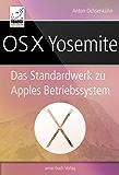 OS X Yosemite: Das Standardwerk zu Apples Betriebssystem