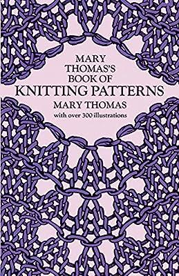 Mary Thomass Book of Knitting Patterns (Dover Knitting, Crochet, Tatting, Lace)