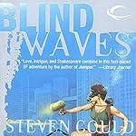 Blind Waves   Steven Gould