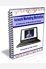 Network Marketing Motivation: A Collection of Motivational Videos Kindle Edition
