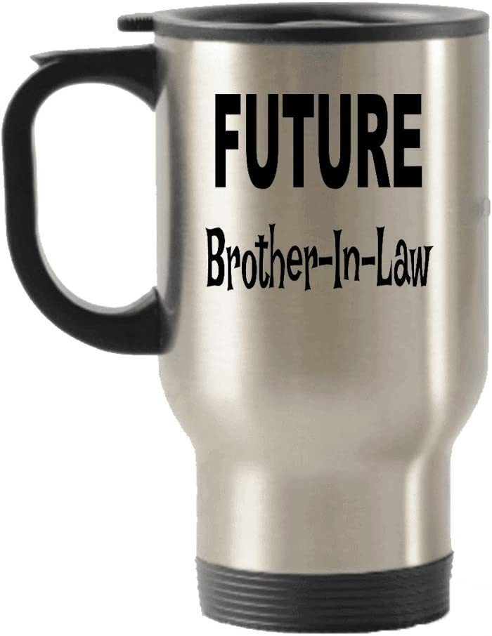 Amazon Com Future Brother In Law Gifts Future Brother In Law Travel Mug Travel Insulated Tumblers Gift Ideas For Brother In Law Or Novelty Gag Gift Christmas Holiday Birthday Gag Gift Kitchen Dining
