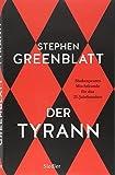 Der Tyrann: Shakespeares Machtkunde für das 21. Jahrhundert