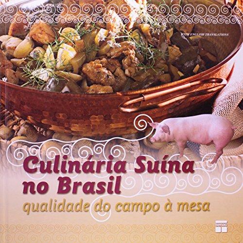 Culinária Suína no Brasil. Qualidade do Campo a Mesa