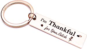 HONZZ Friendship Gifts for Women Friends I'm Thankful for You Bitch Friendship Keychain BFF Funny Gifts for Female Sister Roommate Bestfriend Cute Xmas Jewelry Present - Rose Gold Keychain