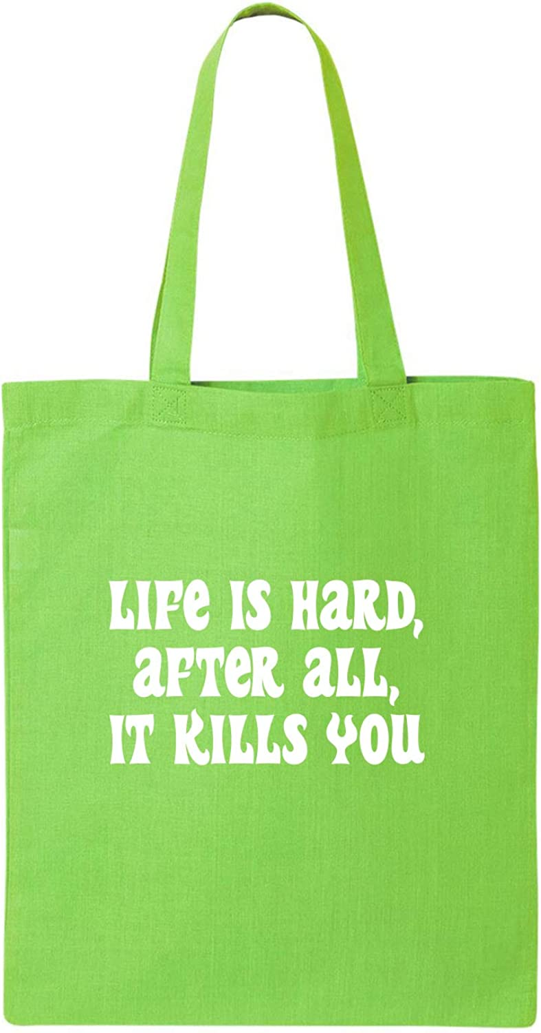 Life Is Hard After All It Kills Cotton Canvas Tote Bag