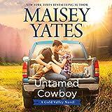 Untamed Cowboy: A Gold Valley Novel
