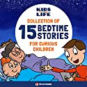 Kids vs Life: Collection of 15 Bedtime Stories for Curious Children Audiobook by  Red Cat Reading Narrated by  Red Cat Reading