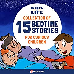 Kids vs. Life: Collection of 15 Bedtime Stories for Curious Children