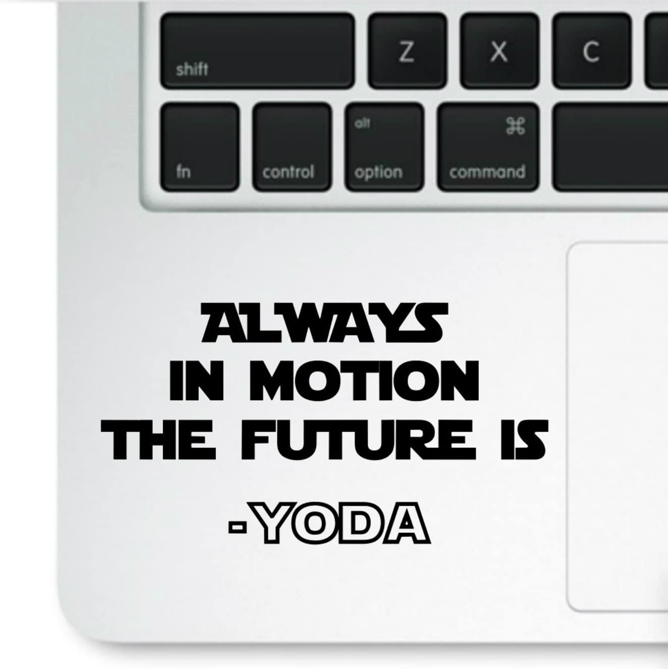 YODA Life Quote - Always in Motion.The Future is - Motivational Inspirational MacBook Sticker Laptop Decal Compatible with All MacBook Pro, Retina and Air Models