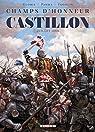 Champs d'honneur - Castillon - Juillet 1453 par Parma