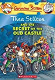 Thea Stilton and the Secret of the Old Castle: A Geronimo Stilton Adventure