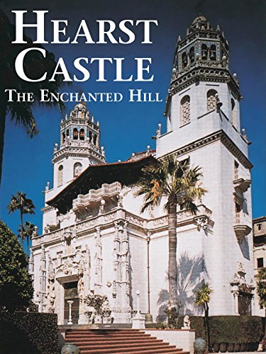 Hearst Castle: The Enchanted Hill