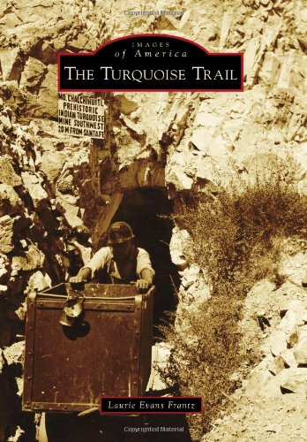 The Turquoise Trail (Images of - Santa Cerrillos Fe