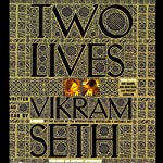Two Lives | Vikram Seth