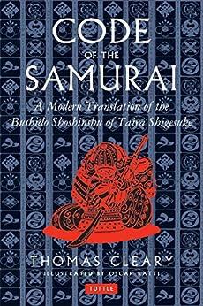 Code of the Samurai: A Modern Translation of the Bushido Shoshinshu of Taira Shigesuke: A Contemporary Translation of the Bushido Shoshins by [Cleary, Thomas]