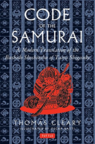 Code of the Samurai: A Modern Translation of the Bushido Shoshinshu of Taira Shigesuke: A Contemporary Translation of the Bushido Shoshins