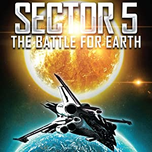Sector 5: The Battle for Earth Audiobook