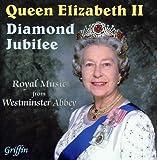 Queen Elizabeth II Diamond Jubilee: Royal Music from Westminster Abbey