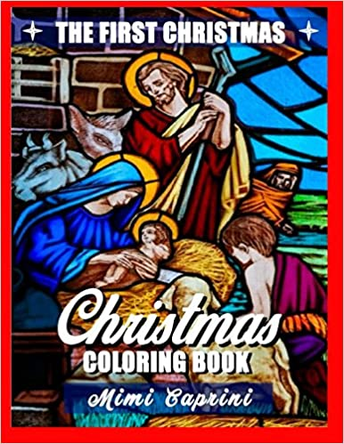 Christmas Coloring Book: A Coloring Book for Adults with Relaxing and Entertaining Illustrations of The World's First Christmas (The Perfect Christmas Gift!)