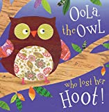 Oola the Owl Who Lost Her Hoot!, Make Believe Ideas, 1780654871