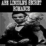 Abe Lincoln's Secret Romance | Jeffrey Jeschke