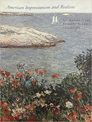 American Impressionism and Realism: The Margaret and Raymond Horowitz Collection Edition Not Stated Edition