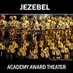 Academy Award Theater Presents Jezebel Starring Bette Davis |  CBS Radio