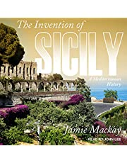 The Invention of Sicily: A Mediterranean History