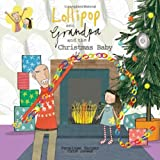 Lollipop and Grandpa and the Christmas Baby