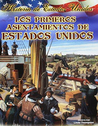 Los primeros Asent amientos de stados unidos (Historia de Estados Unidos) (Spanish Edition)