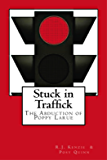 Stuck in Traffick: The Abduction of Poppy Larue (English Edition)