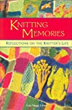 img - for Knitting Memories: Reflections on the Knitter's Life book / textbook / text book