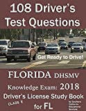 108 Driver's Test Questions for FLORIDA DHSMV Written/Knowledge Exam: Your 2018 FL Class E Driver's Permit/License Study Book/Handbook
